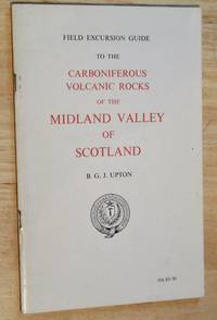 Field Excursion Guide to the Carboniferous Volcanic Rocks of the Midland Valley of Scotland