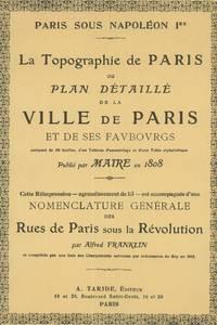 image of Paris sous Napoléon Ier, La Topographie de Paris, Ou Plan Détaillé de la Ville de Paris et de ses Faubourgs