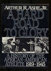 A Hard Road To Glory: A History Of The African-American Athlete 1919-1945