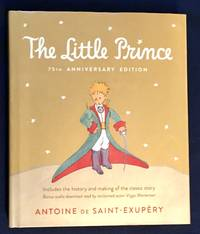 THE LITTLE PRINCE; 75th Anniversary / Antoine De Saint-Exupéry / Translated from the...