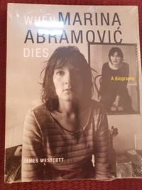 WHEN MARINA ABRAMOVIC DIES (Shrinkwrapped)