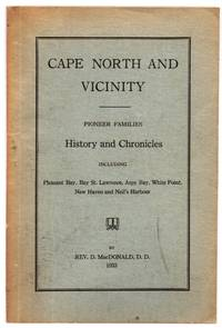 image of Cape North and Vicinity: Pioneer Families History and Chronicles including Pleasant Bay, Bay St. Lawrence, Aspy Bay, White Point, New Haven and Neil's Harbour