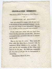 """Broadside.  Begins: """"Protracted meeting. This week at First Presbyterian Free Church. Professor of religion! Are you prepared to engage, with all your soul, in the services of this protracted meeting?""""."""