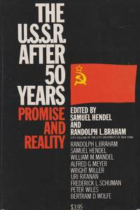 THE U.S.S.R. AFTER 50 YEARS; PROMISE AND REALITY