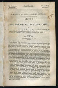 [drop-title] United States troops in Rhode Island, &c. Message from the President of the United States, in answer to a resolution of the House of Representatives relative to the employment of United States troops in Rhode Island, and transmitting documents in relation to the recent difficulties in that state. April 10, 1844. Read, and laid upon the table. by  1841–1845)  John (President - 1844 - from Philadelphia Rare Books & Manuscripts Co., LLC (PRB&M)  (SKU: 12669)