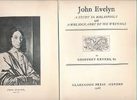 John Evelyn: A Study in Bibliophily with A Bibliography of His Writings