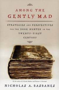 Among the Gently Mad: Strategies and Perspectives for the Book Hunter in the 21st Century
