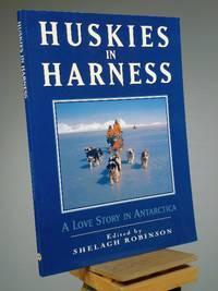 Huskies in Harness: A Love Story in Antarctica