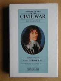 History of the Great Civil War 1642-1649. Vol. 1. 1642-1644.