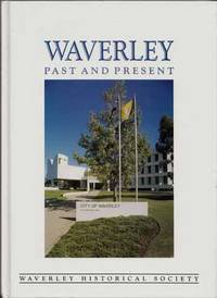 Waverley Past and Present by [Waverley Historical Society] - Signed First Edition - 1988 - from Adelaide Booksellers (SKU: BIB291028)