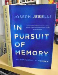 In Pursuit of Memory. The Fight Against Alzheimer's