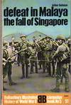 image of Defeat in Malaya: The Fall of Singapore (Campaign Book No. 5)