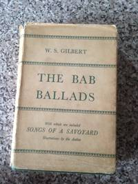 THE BAB BALLADS,  With Which are Included SONGS OF A SAVOYARD