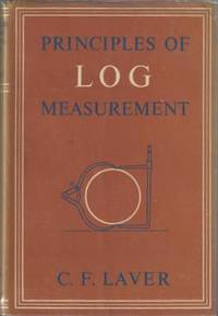 Principles of Log Measurement [ i.e. Timber ] by  C.F Laver - First Edition - 1951 - from Christopher Baron and Biblio.com