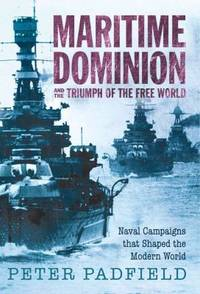image of Maritime Dominion : Naval Campaigns That Shaped the Modern World