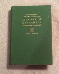 HISTORY OF CAITHNESS (Sketch of the Civil & Traditional)