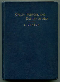 Origin, Purpose, and Destiny of Man or Philosophy of the Three Ethers