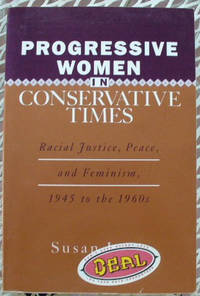 Progressive Women in Conservative Times: Racial Justice, Peace, and Feminism