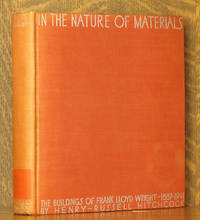 IN THE NATURE OF MATERIALS 1887-1941 THE BUILDINGS OF FRANK LLOYD WTIGHT