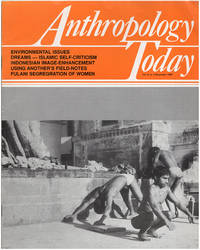 Anthropology Today (Vol 5, 6 issues: February, April, June, August, October, December, 1987)