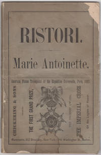 Marie Antoinette. A Drama in a Prologue, Five Acts, and Epilogue. Written Expressly for Madame Adelaide Ristori... As originally produced in New York City by Madame Adelaide Ristori and her Dramatic Company, under the Management of J. Grau
