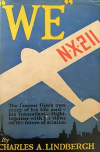 "We."" The Famous Flier's Own Story of His Life and his Transatlantic Flight"