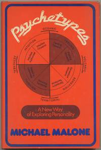 Psychetypes: A New Way of Exploring Personality by  Michael MALONE - First Edition - 1977 - from Between the Covers- Rare Books, Inc. ABAA (SKU: 400701)