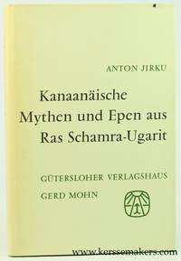Kanaanäische Mythen und Epen aus Ras Schamra-Ugarit