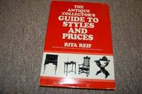 image of The Antique Collector's Guide to Styles and Prices