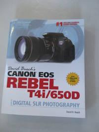 David Busch?s Canon EOS Rebel T4i/650D Guide to Digital SLR Photography (David Busch's...