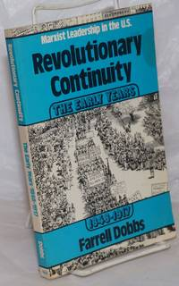 image of Revolutionary Continuity. vol. 1: Marxist Leadership in the U. S., the early years 1848-1917