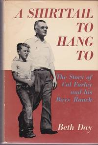 image of A Shirttail to Hang to: The Story of Cal Farley and His Boys Ranch