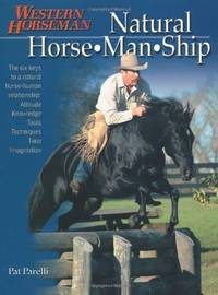 image of Natural Horse-Man-Ship: Six Keys to a Natural Horse-Human Relationship: The Six Keys to a Natural Horse-human Relationship (Western horseman)