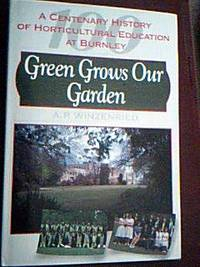 image of Green Growns Our Garden; A Centerary History of Horticultural Education at Burnley