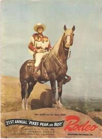 "SOUVENIR PROGRAM OF THE 21st ANNUAL ""PIKES PEAK OR BUST"" RODEO:; Penrose Stadium,  August 9-12, 1961"