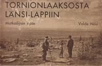 Tornionlaaksosta Lansi-Lappiin  [Tornio Valley of Western Lapland]