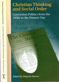 CHRISTIAN THINKING AND SOCIAL ORDER, conviction politics from the 1930s to the present day