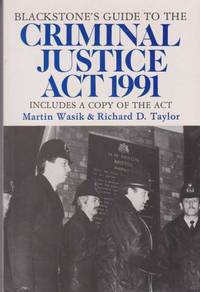 Backstone's Guide to the Criminal Justice Act 1991 [Includes a Copy of the Act]