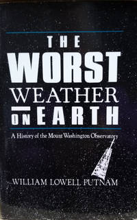 The Worst Weather on Earth:  A History of the Mount Washington Observatory