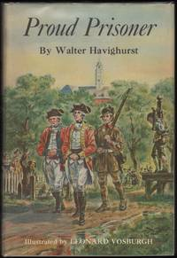 Proud Prisoner by  Walter Havighurst - Hardcover - 1964 - from James & Mary Laurie Booksellers (A.B.A.A.) and Biblio.com