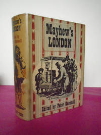 MAYHEW'S LONDON Being Selections from 'London Labour and the London Poor'