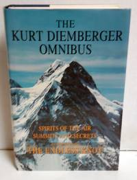The Kurt Diemberger Omnibus: Summits and Secrets The Endless Knot Spirits of the Air