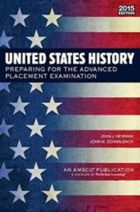 United States History: Preparing for the Advanced Placement Examination (2015 Exam) - Student Edition Softcover by John J. Newman - Paperback - 2014-01-01 - from Books Express (SKU: 0789189046n)