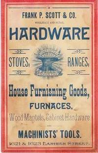 FRANK P. SCOTT & CO. WHOLESALE AND RETAIL HARDWARE,  DENVER, COLO:  STOVES, RANGES, HOUSE FURNISHING GOODS, FURNACES, WOOD MANTELS, CABINET HARDWARE, AND MACHINST'S TOOLS.  1621 & 1623 Larimer Street.  [small broadsheet with ad on verso]  WINDSOR STABLES OMNIBUS AND CARRIAGE CO. ... Petite Busses and Hansom Cabs at all Hours of the Day or Night at Low Rates.  Omnibus and Band Wagons for hire to Picnics and Funeral Parades, etc. ... 1420 to 1430 Eighteenth Street,  Denver, Colorado by  Reynolds & Co  Frank P. & Co. and Austin - Original edition - 1885 - from R & A Petrilla, ABAA, IOBA and Biblio.co.uk