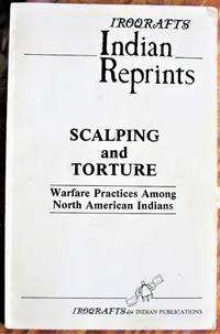 Scalping and Torture Warfare Practices Among North American Indians