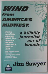 Wind from America's Midwest: A Hillbilly Journalist Out of Bounds