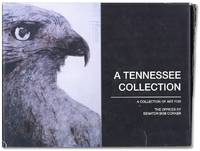 A Tennessee Collection. A Collection of Art On Loan from Many of Tennessee's Most Acclaimed Artists [title from jacket] Collection of Art for the Offices of Senator Bob Corker by  Sue [TENNESSEE ART & ARTISTS] MARKLEY - Hardcover - N.d. (ca 2008) - from Lorne Bair Rare Books and Biblio.com