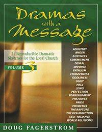 Dramas with a Message, Vol. 3: 21 Dramatic Sketches for the Local Church (Dramas with a Message)