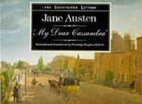 image of My Dear Cassandra: Selections from the Letters of Jane Austen (The illustrated letters)
