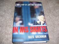 image of In His Sights: A True Story of Love and Obsession